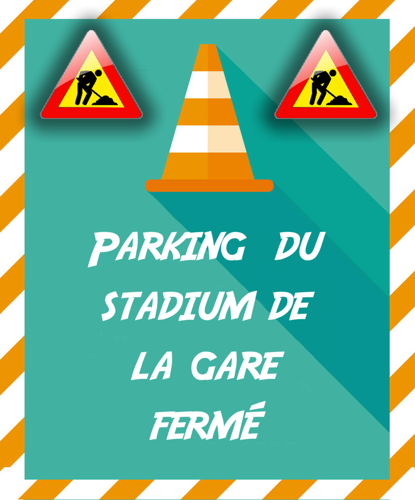 Fermeture du parking du Stadium de la Gare